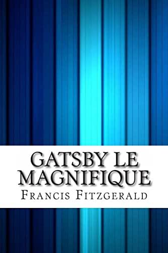 Gatsby Le Magnifique: Scott Fitzgerald, Francis