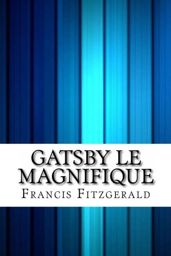 9781492214748: Gatsby Le Magnifique (French Edition)