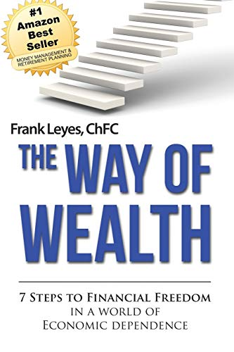 9781492219521: The Way of Wealth: 7 Steps To Financial Freedom In A World Of Economic Dependence