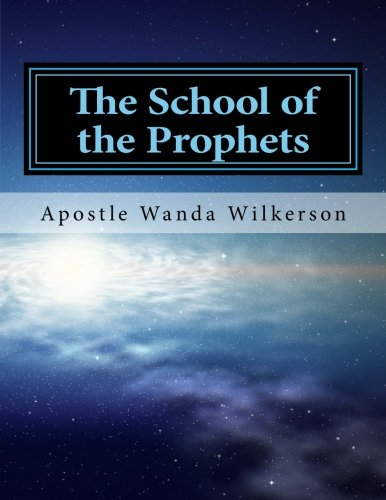 9781492221500: The School of the Prophets-Student Workbook: TCOR Apostolic Prophetic Training Center