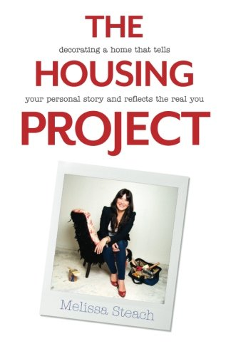 9781492221920: The Housing Project: Decorating a Home That Tells Your Personal Story and Reflects the Real You