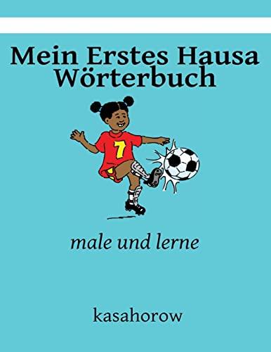 9781492222972: Mein Erstes Hausa Worterbuch: Male Und Lerne (kasahorow Deutsch Hausa)