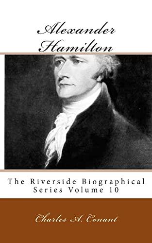 9781492224235: Alexander Hamilton: The Riverside Biographical Series Volume 10