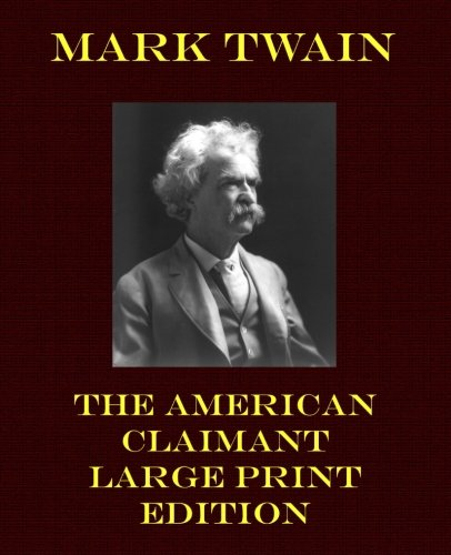 9781492224648: The American Claimant - Large Print Edition (Mark Twain Large Print)