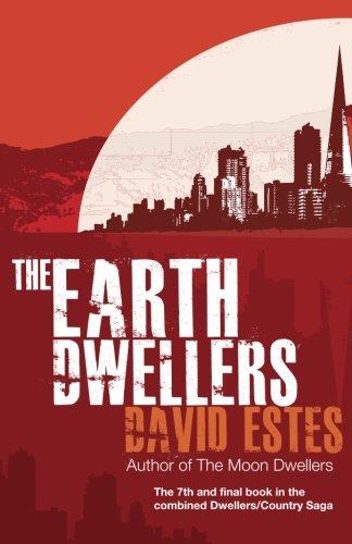 The Earth Dwellers (The Dwellers Saga): Estes, David