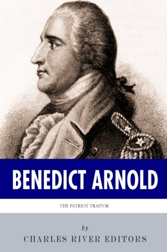 9781492227243: The Patriot Traitor: The Life and Legacy of Benedict Arnold