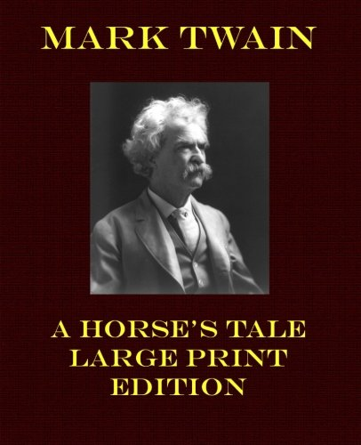 9781492227946: A Horse's Tale - Large Print Edition (Mark Twain Large Print)
