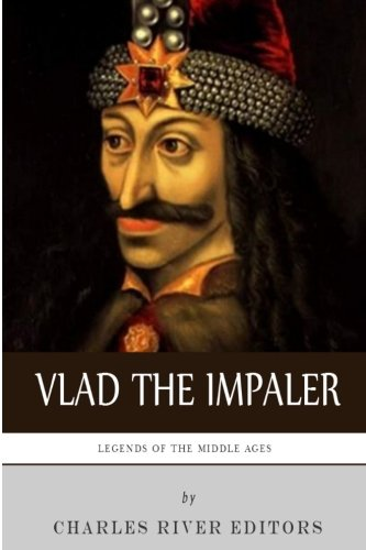 9781492228172: Legends of the Middle Ages: The Life and Legacy of Vlad the Impaler