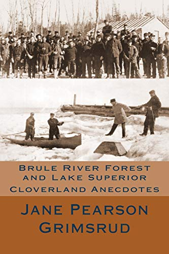 9781492228196: Brule River Forest and Lake Superior: Cloverland Anecdotes