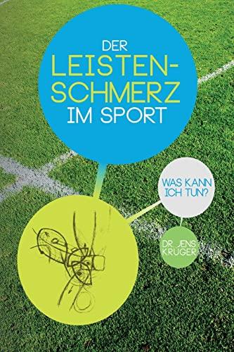 9781492228585: Der Leistenschmerz im Sport: Was kann ich tun?