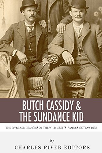 9781492228707: Butch Cassidy & The Sundance Kid: The Lives and Legacies of the Wild West's Famous Outlaw Duo