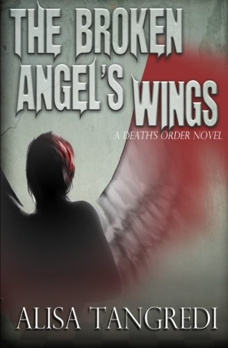 The Broken Angel's Wings (Death's Order): Tangredi, Alisa