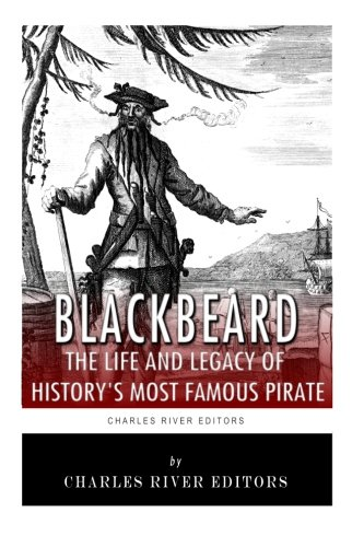 9781492229773: Blackbeard: The Life and Legacy of History's Most Famous Pirate