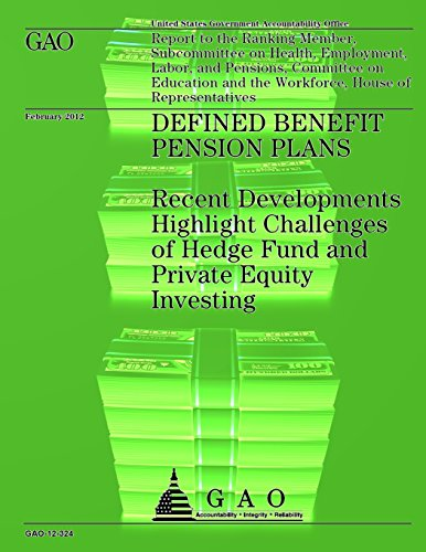 9781492229995: Defined Benefit Pension Plans: Recent Developments Highlight Challenges of Hedge Fund and Private Equity Investing