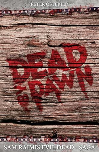 9781492230083: Dead by Dawn - Sam Raimis Evil-Dead-Saga