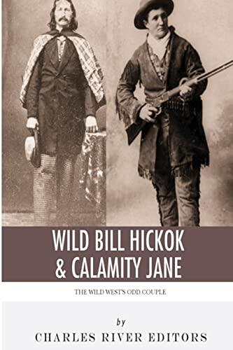 9781492230151: Wild Bill Hickok & Calamity Jane: The Wild West's Odd Couple