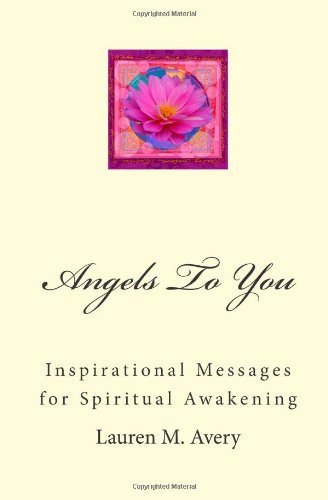 9781492231325: Angels To You: Inspirational Messages for Spiritual Awakening (Volume 1)