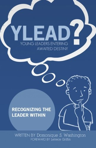 9781492231943: Y.L.E.A.D?(Young Leaders Entering Awaited Destiny): Recognizing the Leader Within