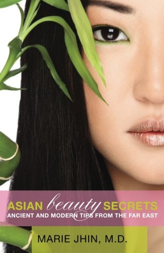 9781492232414: Asian Beauty Secrets: Ancient and Modern Tips from the Far East