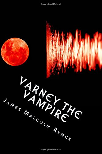 9781492232704: Varney the Vampire: or, The Feast of Blood