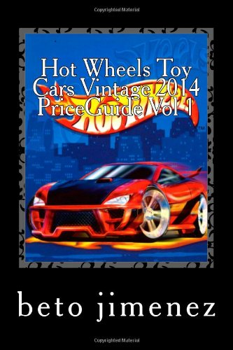 9781492232964: Hot Wheels Toy Cars Vintage 2014 PriceGuide: price guide 2014 (priceguide hotwheels toy cars)