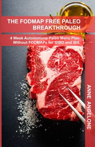 9781492233510: The FODMAP FREE Paleo Breakthrough in COLOR: 4 Weeks of Autoimmune Paleo Recipes Without FODMAPS
