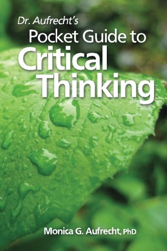 9781492233916: Dr. Aufrecht's Pocket Guide to Critical Thinking