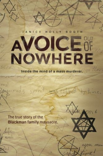 A Voice out of Nowhere: Inside the mind of a mass murderer: Booth, Janice Holly
