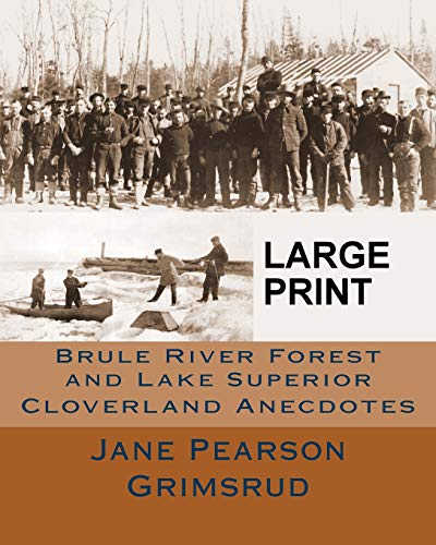 9781492235989: Brule River Forest and Lake Superior: Cloverland Anecdotes