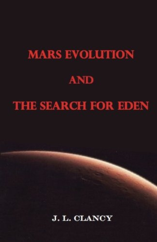 Mars Evolution and the Search for Eden: Clancy, J. L.