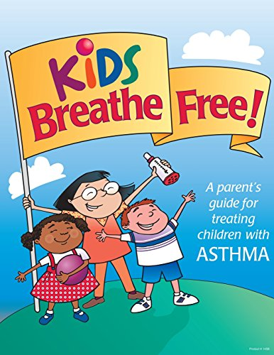 9781492238256: Kids Breathe Free: A parents' guide for treating children with ASTHMA