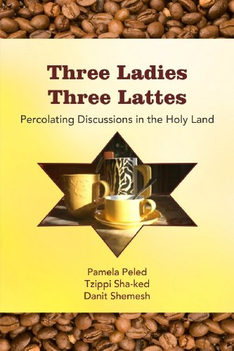 9781492239215: Three Ladies Three Lattes: Percolating Discussions in the Holy Land