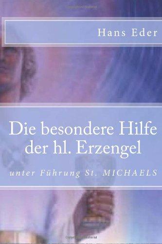 9781492239383: Die besondere Hilfe der hl. Erzengel unter Fuehrung St. MICHAELS (German Edition)