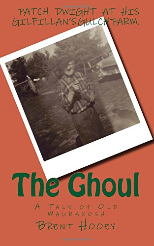 9781492240877: The Ghoul: A Tale of Old Waubakosh