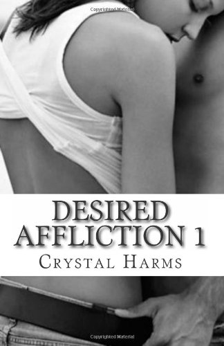 9781492241423: Desired Affliction 1: Haunted by her Past