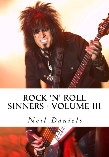 9781492242840: Rock 'N' Roll Sinners - Volume III: Rock Scribes On The Rock Press, Rock Music & Rock Stars: 3