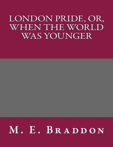 9781492243328: London Pride, Or, When the World Was Younger