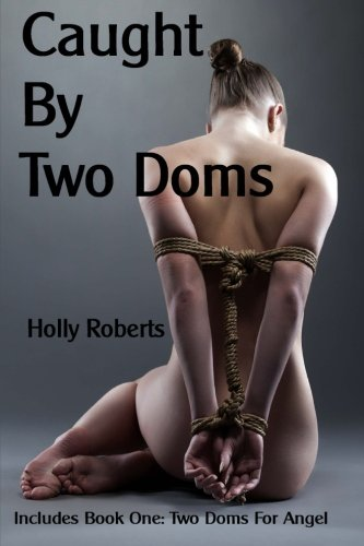 9781492243946: Two Doms For Angel: Caught By Two Doms