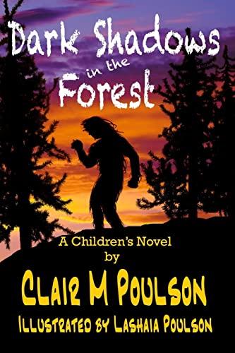 Dark Shadows in the Forest: Clair M Poulson