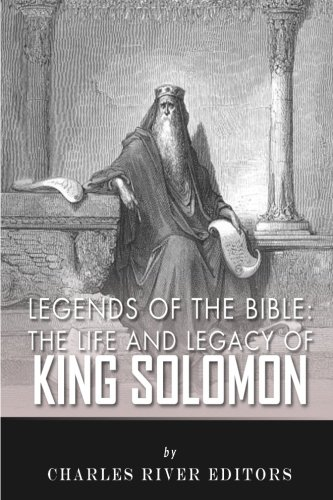 9781492244660: Legends of the Bible: The Life and Legacy of King Solomon