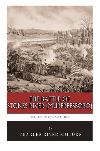9781492244752: The Greatest Civil War Battles: The Battle of Stones River (Murfreesboro)