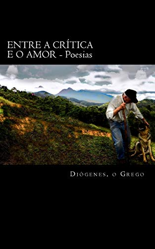 9781492247043: Entre a Critica e o Amor: Poesias (Portuguese Edition)