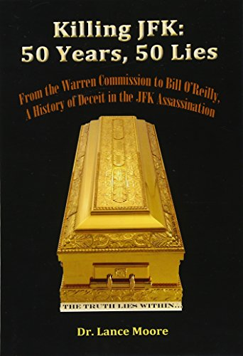 9781492248170: Killing JFK: 50 Years, 50 Lies: From the Warren Commission to Bill O'Reilly, A History of Deceit in the Kennedy Assassination