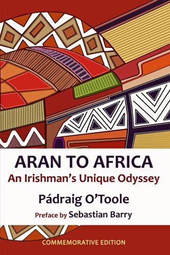 9781492248903: Aran to Africa: An Irishman's Unique Odyssey