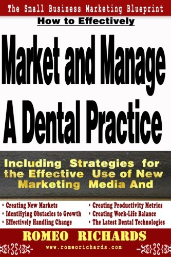 9781492249382: How to Effectively Market and Manage a Dental Practice
