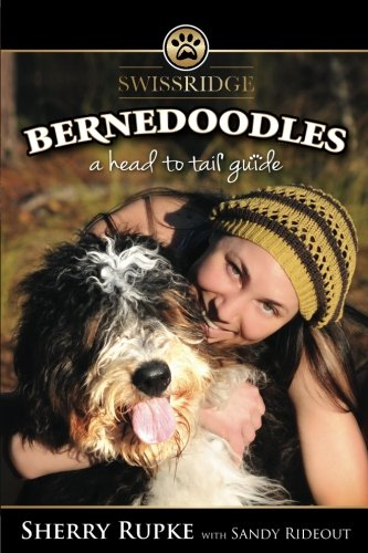 9781492249665: Bernedoodles: A Head to Tail Guide