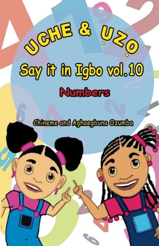 9781492251309: Uche and uzo Say it in Igbo vol.10: Numbers (Igbo Edition)
