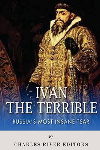 9781492252009: Ivan the Terrible: Russia's Most Insane Tsar
