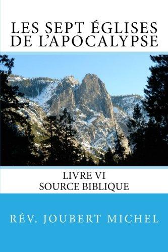 9781492252832: Les sept Eglises de l'Apocalypse: Source Biblique (Volume 6) (French Edition)