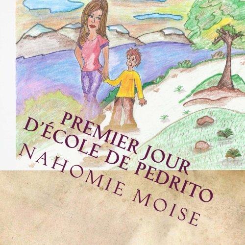 9781492253662: Premier Jour D' école de Pedrito: English and French Edition